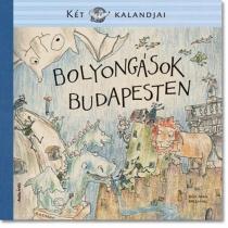 Bolyongások Budapesten - Két Egér Kalandjai