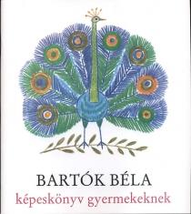 Bartók Béla képeskönyv gyermekeknek (CD melléklettel)