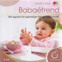 Babaétrend - 200 egyszerű és egészséges étel gyermekünknek