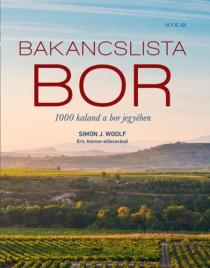 Bakancslista - Bor - 1000 kaland a bor jegyében