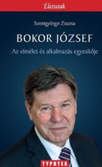 Bokor József - Az elmélet és alkalmazás egyesítője