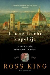 Brunelleschi kupolája - A firenzei dóm építésének története