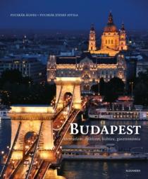 Budapest - Történelem, építészet, kultúra, gasztronómia