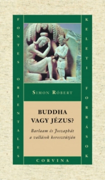 Buddha vagy Jézus? - Barlaam és Joszaphát a vallások keresztútján