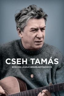 Cseh Tamás - Bérczes László beszélgetőkönyve