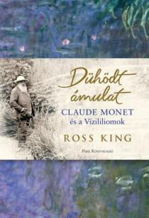 Dühödt ámulat - Claude Monet és a Vízililiomok