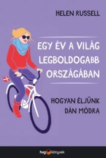 Egy év a világ legboldogabb országában - Hogyan éljünk dán módra