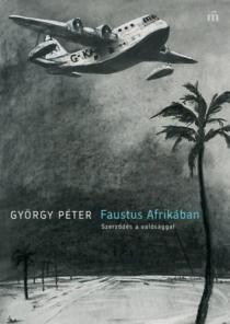 Faustus Afrikában - Szerződés a valósággal