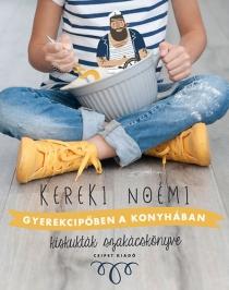 Gyerekcipőben a konyhában - Kiskukták szakácskönyve