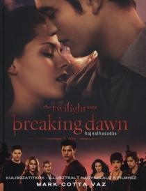 Breaking Dawn - hajnalhasadás - Kulisszatitkok: Illusztrált nagykalauz a filmhez