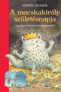 A macskakirály születésnapja - Egy fejezet Macskaország történetéből