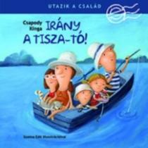 Irány a Tisza-tó - Utazik a család