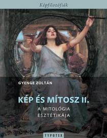 Kép és mítosz II. - A mitológia esztétikája