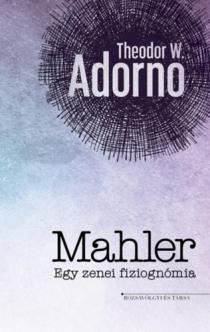 Mahler - Egy zenei fiziognómia