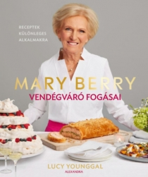 Mary Berry vendégváró fogásai