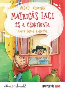 Matricás Laci és a csokitorta - Most én olvasok! - Nagybetűs