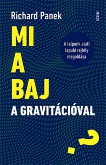 Mi a baj a gravitációval? - A talpunk alatt lapuló rejtély megoldása