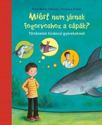 Miért nem járnak fogorvoshoz a cápák? - Történetek kíváncsi gyerekeknek