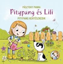 Pitypang kertészkedik - Pitypang és Lili