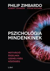 Pszichológia mindenkinek 3. - Motiváció, érzelmek, személyiség, közösség