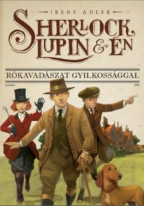Sherlock, Lupin és én 9. - Rókavadászat gyilkossággal