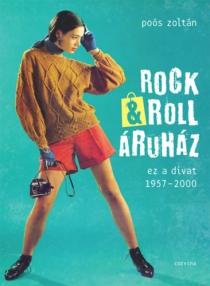 Rock & Roll áruház - Ez a divat 1957-2000