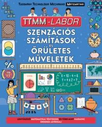 Szenzációs számítások és őrületes műveletek - TTMM.labor