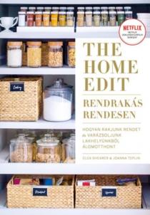 The Home Edit - Rendrakás rendesen - Hogyan rakjunk rendet, és varázsoljunk lakhelyünkből álomotthont