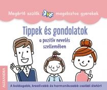 Tippek és gondolatok a pozitív nevelés szellemében - A boldogabb, kreatívabb és harmonikusabb családi életért - Megértő