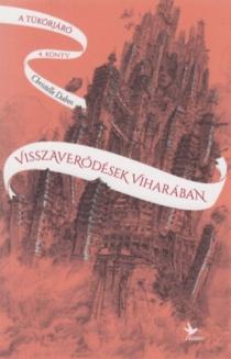 Visszaverődések viharában - A tükörjáró 4.