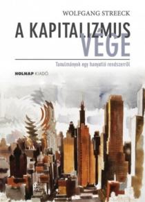 A kapitalizmus vége - Tanulmányok egy hanyatló rendszerről