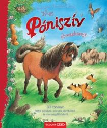 Nagy Póniszív-olvasókönyv - 33 történet bátor pónikról, aranyos kisrókákról és más négylábúakról