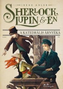 Sherlock, Lupin és én - A katedrális árnyéka