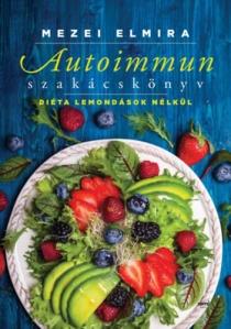 Autoimmun szakácskönyv - Diéta lemondások nélkül