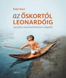 Az őskortól Leonardóig - 77 játék a művészettörténet világából