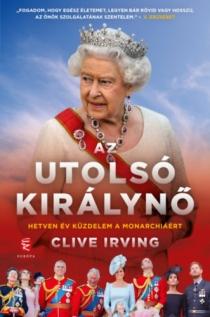 Az utolsó királynő - Hetven év küzdelem a monarchiáért