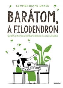 Barátom, a filodendron - Zöld harmónia az otthonunkban és a szívünkben