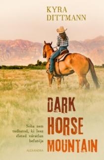 Dark horse mountain - Soha nem tudhatod, ki lesz életed váratlan befutója