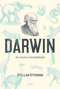 Darwin - Az óvatos forradalmár
