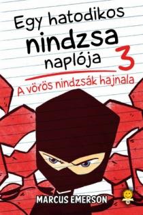 Egy hatodikos nindzsa naplója 3. - A vörös nindzsák hajnala