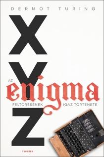 X, Y, Z - az Enigma feltörésének igaz története