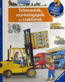 Teherautók, markológépek és traktorok - Mit? Miért? Hogyan? sorozat
