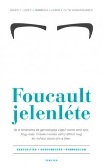 Foucault jelenléte - Szexualitás – gondoskodás – forradalom