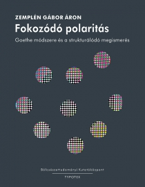 Fokozódó Polaritás - Goethe módszere és a strukturálódó megismerés