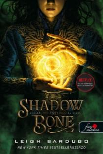 Shadow and Bone - Árnyék és csont (Grisha trilógia 1.)