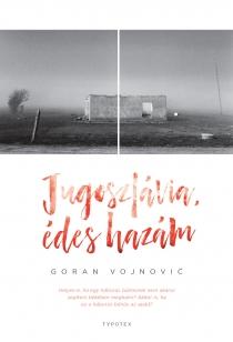 Jugoszlávia, édes hazám