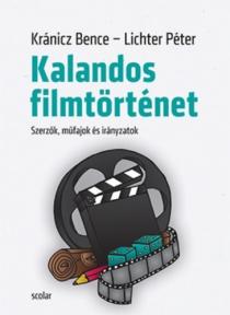 Kalandos filmtörténet - Szerzők, műfajok és irányzatok