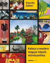 Kalauz a modern magyar képzőművészethez