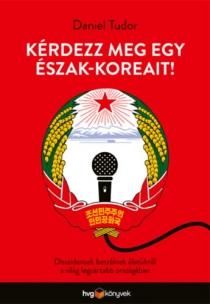 Kérdezz meg egy észak-koreait! - Disszidensek beszélnek életükről a világ legzártabb országáról