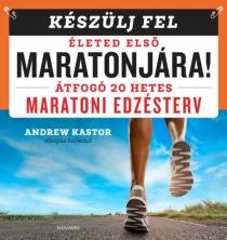 Készülj fel életed első maratonjára! - Átfogó 20 hetes maratoni edzésterv
